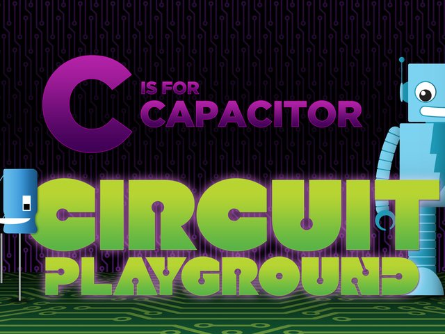 What is a capacitor? | Circuit Playground: C is for