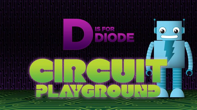 Circuit Playground: D is for Diode