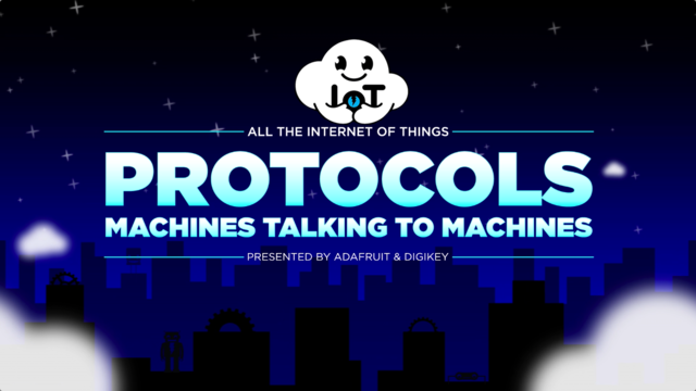 All the Internet of Things - Episode Two: Protocols
