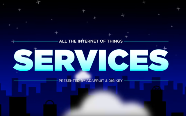 All the Internet of Things - Episode Three: Services